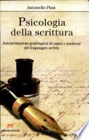 Psicologia della scrittura  Interpretazione grafologica di segni e tendenze del linguaggio scritto
