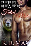 Rebel Bear S Fated Mate