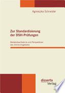 Zur Standardisierung der DSH-Prfungen: Bestandsaufnahme und Perspektiven des Online-Angebotes