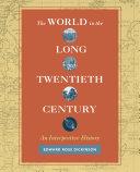 The World in the Long Twentieth Century