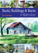 Rustic Buildings and Barns in Watercolour