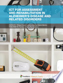 Ict For Assessment And Rehabilitation In Alzheimer S Disease And Related Disorders