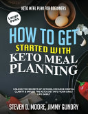 Keto Meal Plan For Beginners How To Get Started With Keto Meal Planning