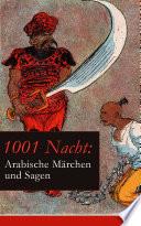 1001 Nacht  Arabische M  rchen und Sagen  Vollst  ndige illustrierte deutsche Ausgabe