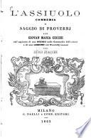 L  assiuolo  commedia e saggio di proverbj per Giovan Maria Cecchi coll aggiunta di uno studio sulle commedie dell autore e di una lezione sui proverbj toscani per Luigi Fiacchi