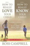 How To Really Love Your Child How To Really Know Your Child 2 In 1
