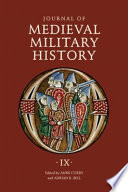 Journal of Medieval Military History: Volume IX: Soldiers, Weapons and Armies in the Fifteenth Century