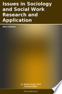 Issues in Sociology and Social Work Research and Application  2011 Edition