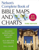 Nelson s Complete Book of Bible Maps and Charts  3rd Edition