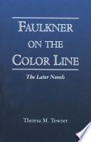 Faulkner on the Color Line Book PDF