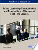 Handbook of Research on Innate Leadership Characteristics and Examinations of Successful First Time Leaders Book PDF