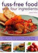 download ebook fuss-free food with four ingredients pdf epub