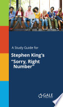 A Study Guide for Stephen King s  Sorry  Right Number