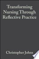 Transforming Nursing Through Reflective Practice book