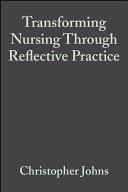 Transforming Nursing Through Reflective Practice