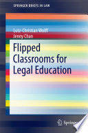Flipped Classrooms for Legal Education