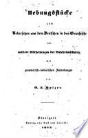 Üburngsstücke zur Übersetzen aus dem Deutschen in das Griechische für mittlere Abtheilungen der Gelehrtenschulen