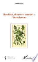 Haschisch  chanvre et cannabis   l   ternel retour
