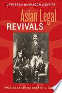 Asian Legal Revivals : yves dezalay and bryant g. garth established...