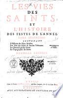 Les vies des Saints et l'Histoire des festes de l'année