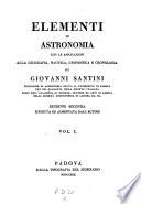 Elementi di Astronomia con le applicazioni alla geografia nautica, gnomonica e cronologia. Ed. 2. rived. ed aument