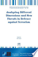 Analyzing Different Dimensions and New Threats in Defence Against Terrorism