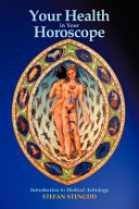 Your Health In Your Horoscope Introduction To Medical Astrology