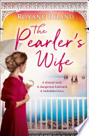 The Pearler S Wife A Gripping Historical Novel Of Forbidden Love Family Secrets And A Lost Moment In History