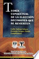 Teoria Conductual de la Eleccion  Decisiones Que Se Revierten