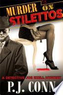 Murder On Stilettos A Detective Joe Ezell Mystery Book 4