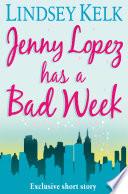 JENNY LOPEZ HAS A BAD WEEK  AN I HEART SHORT STORY