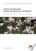 Facetten des Deutschen – didaktisch, linguistisch, interkulturell