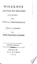 Wigalois Der Ritter Mit Dem Rade Getihtet Von Wirnt Von Gravenberch Heraus Gegeben Von George Friederich Benecke