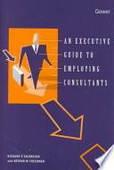 An Executive Guide To Employing Consultants : fail to produce the intended, and...
