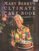 Mary Berry s Ultimate Cake Book