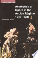 Aesthetics of Opera in the Ancien R  gime  1647 1785