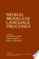 Neural Models of language Processes