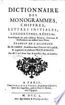 Dictionnaire des monogrammes, chiffres, lettres initiales, logogryphes, rebus ... Traduit de l'allemand