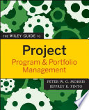 The Wiley Guide To Project, Program, And Portfolio Management : time, cost, and scope management (or...