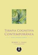 Terapia cognitiva contemporânea: Teoria, Pesquisa e Prática