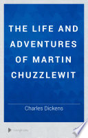 The Life And Adventures Of Martin Chuzzlewit book