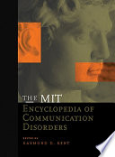 The MIT Encyclopedia Of Communication Disorders : field of communication and speech...