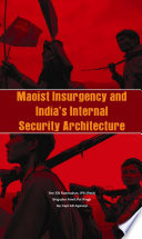 Maoist Insurgency and India s Internal Security Architecture