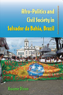 Afro Politics and Civil Society in Salvador Da Bahia  Brazil
