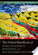 The Oxford Handbook of Work Engagement  Motivation  and Self Determination Theory