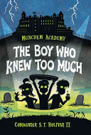 Munchem Academy, Book 1 The Boy Who Knew Too Much His Brother Carter At Least But That