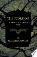 The Scorpion   A Tragedy In Three Acts