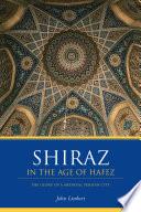 Shiraz in the Age of Hafez