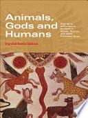 Animals  Gods and Humans