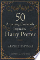 50 Amazing Cocktails Inspired By Harry Potter : fun cocktails that have been inspired by the...